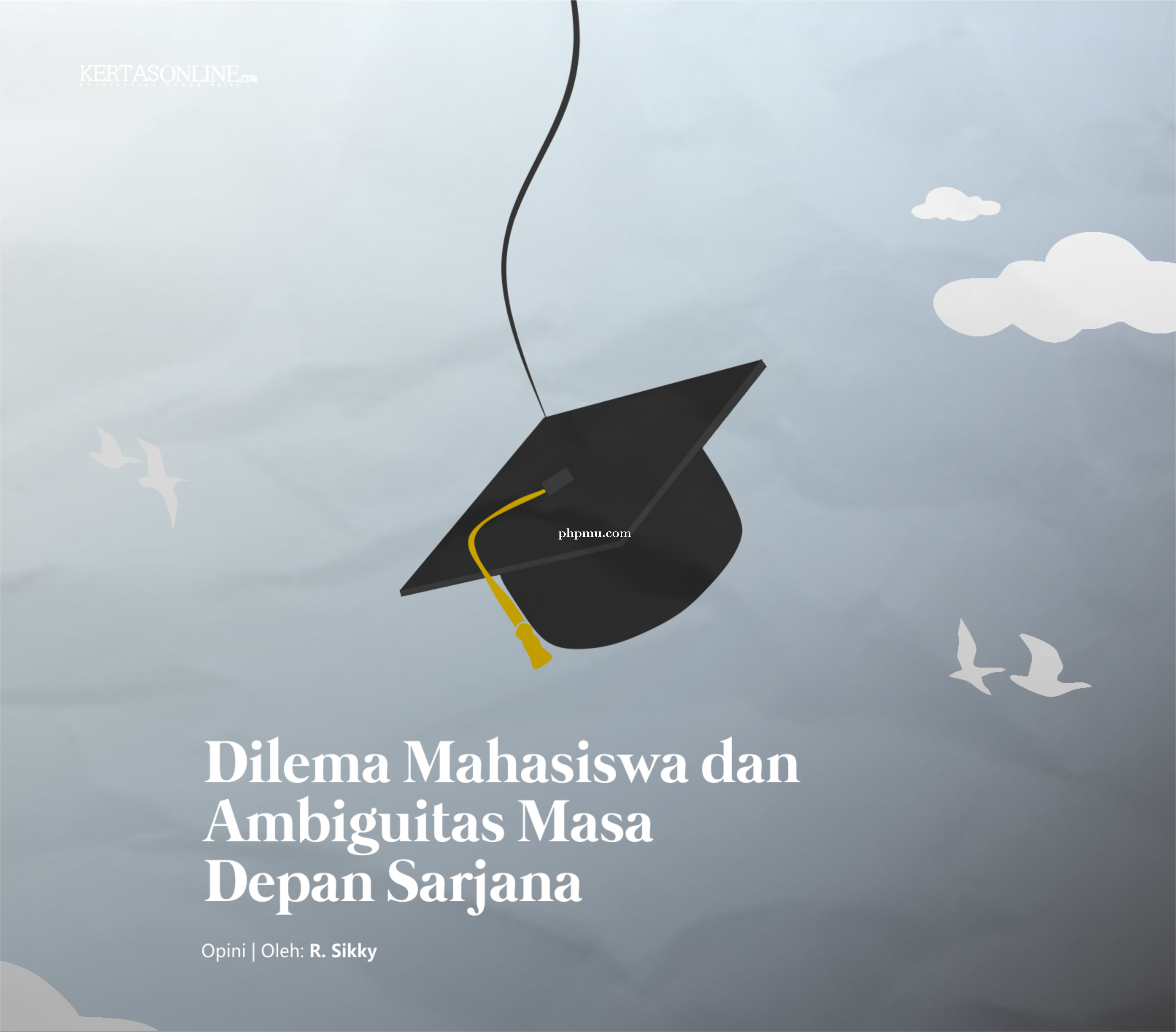 Dilema Mahasiswa dan Ambiguitas Masa Depan Sarjana
